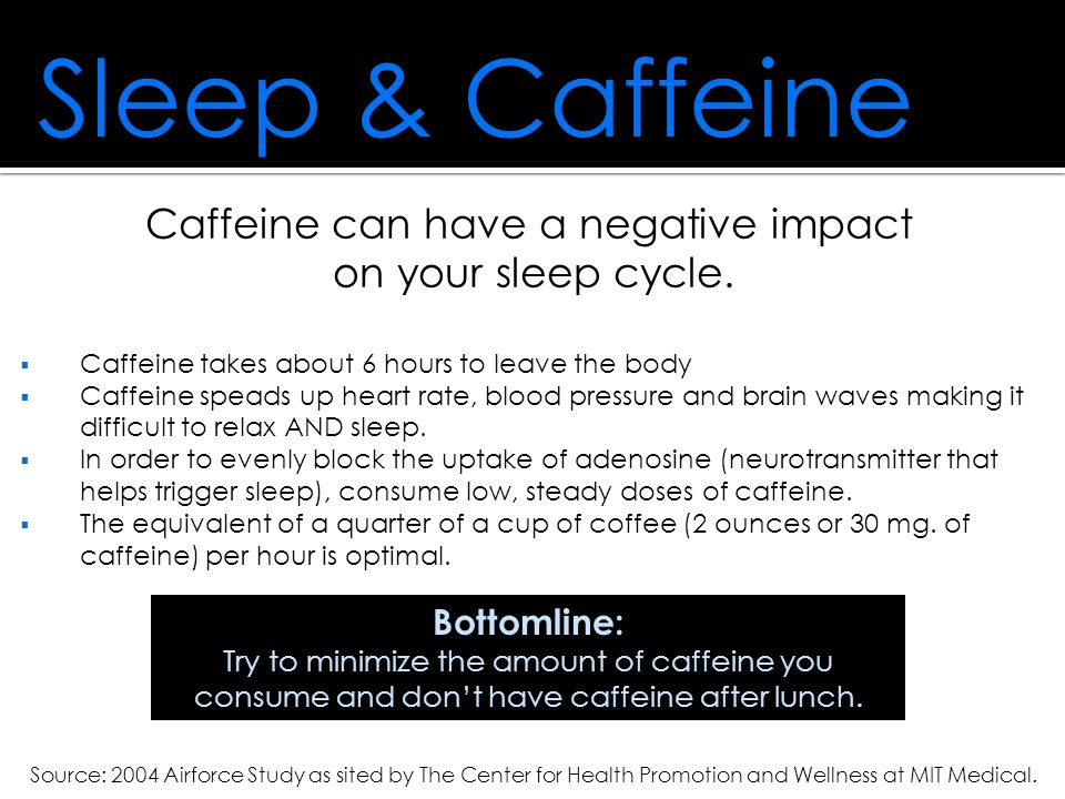 Caffeine can have a negative impact