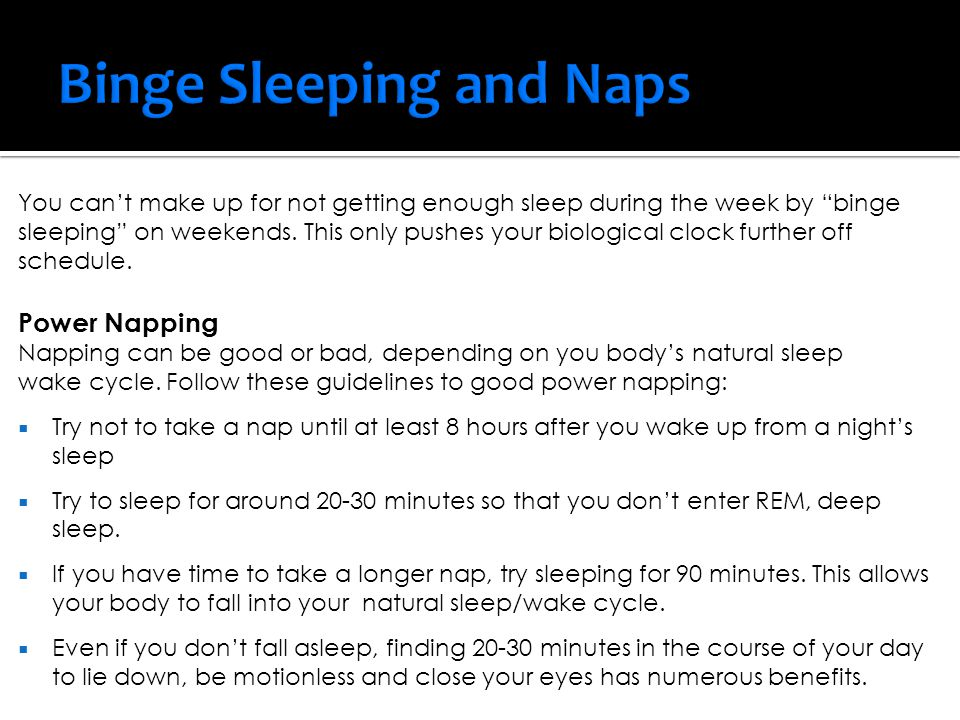 Binge Sleeping and Naps
