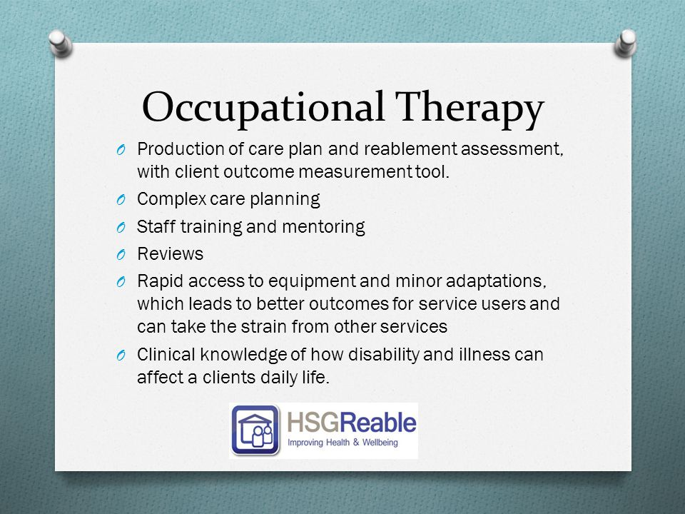 Occupational Therapy Production of care plan and reablement assessment, with client outcome measurement tool.