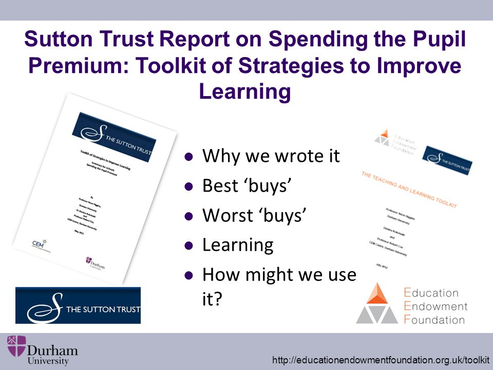 Sutton Trust Report on Spending the Pupil Premium: Toolkit of Strategies to Improve Learning