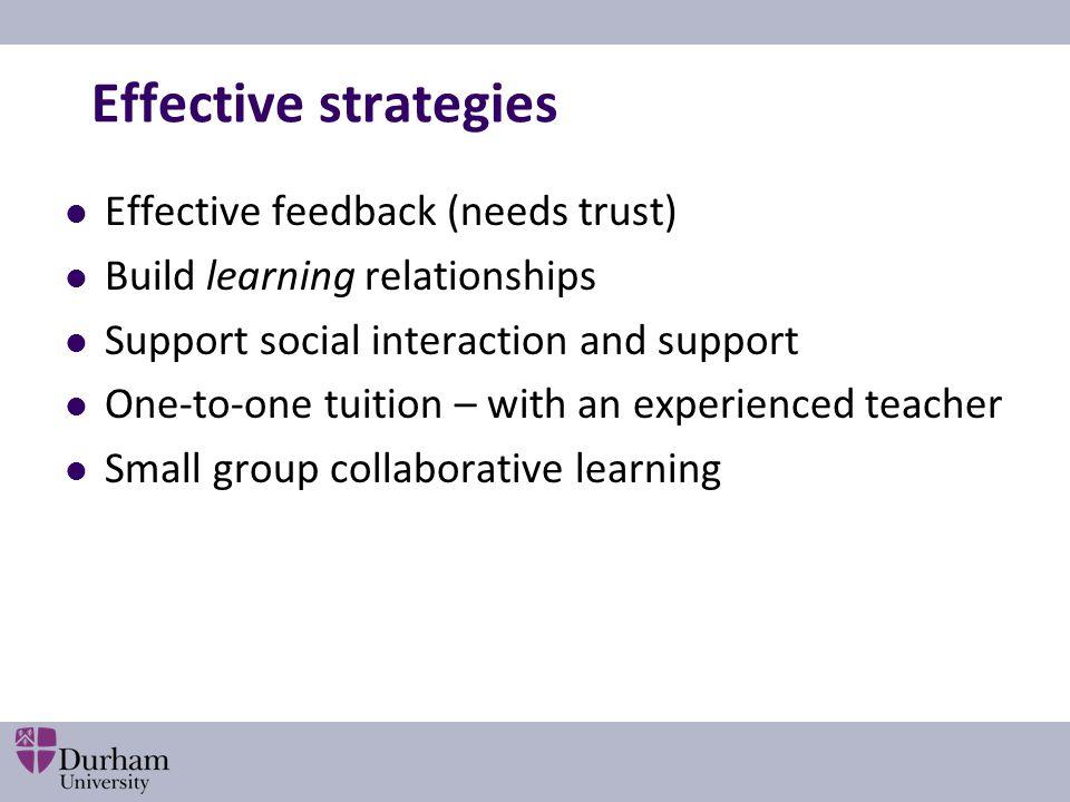 Effective strategies Effective feedback (needs trust)