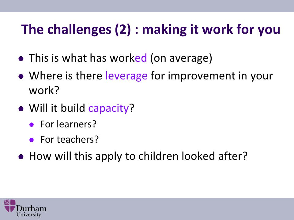 The challenges (2) : making it work for you
