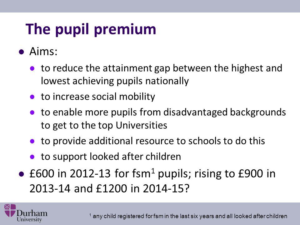 The pupil premium Aims: