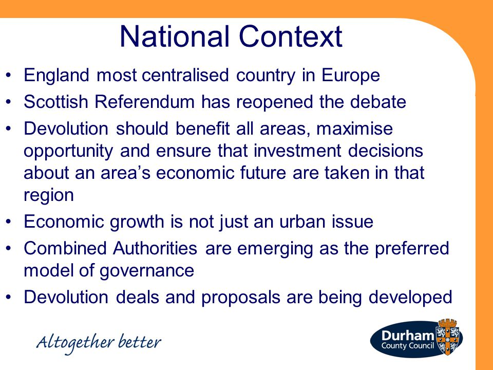 National Context England most centralised country in Europe