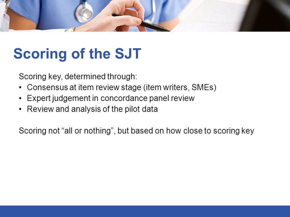 Scoring of the SJT Scoring key, determined through: