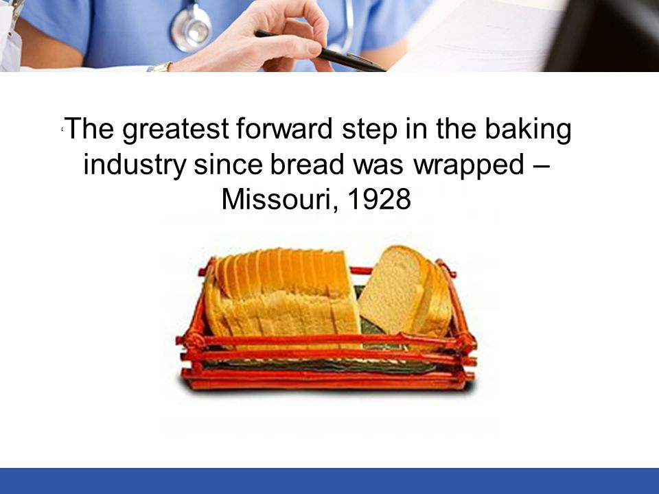 'The greatest forward step in the baking industry since bread was wrapped – Missouri, 1928