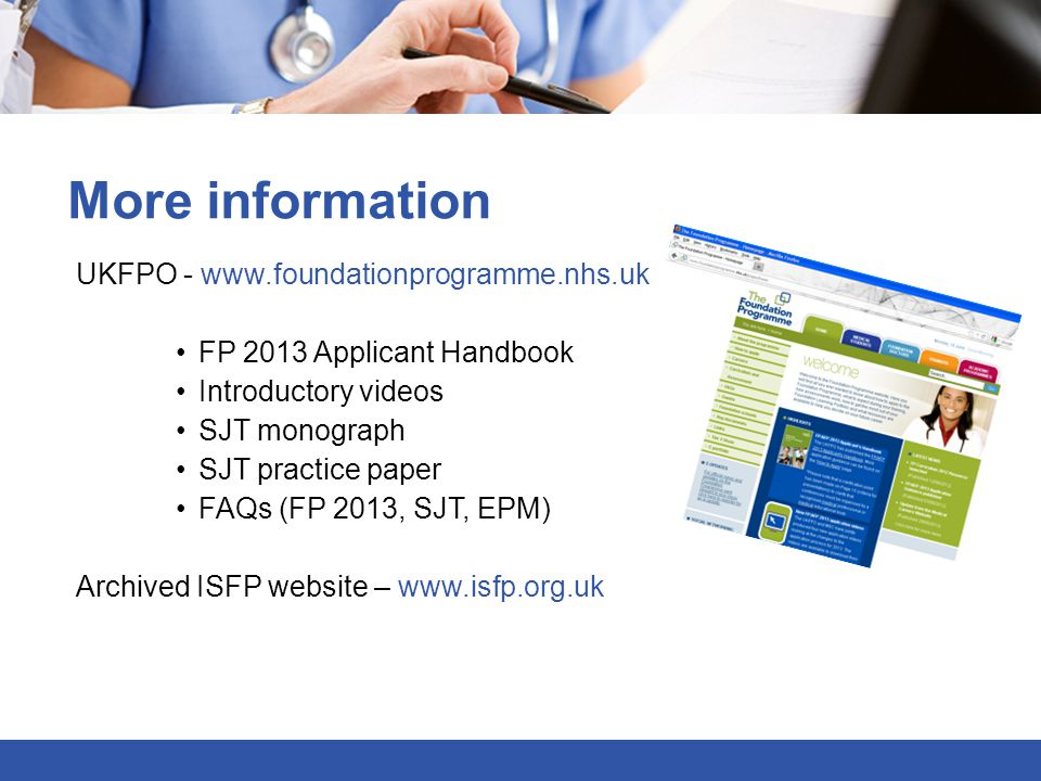 More information UKFPO - www.foundationprogramme.nhs.uk