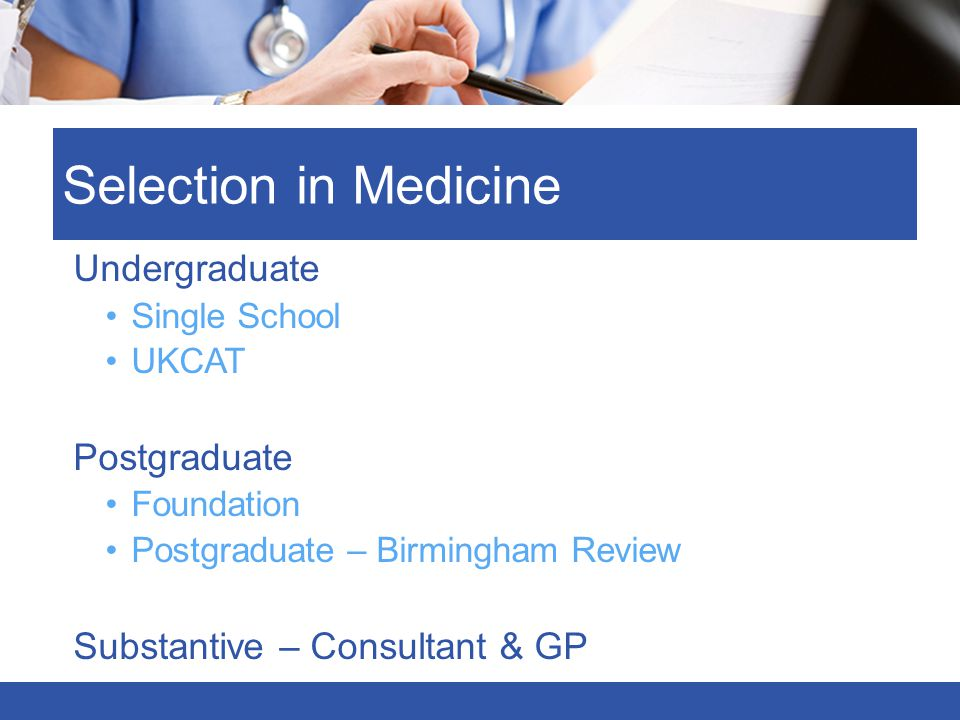 Selection in Medicine Undergraduate Postgraduate