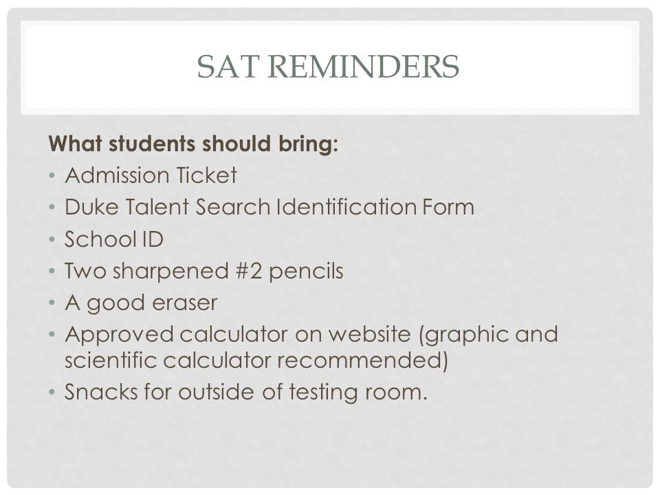SAT Reminders What students should bring: Admission Ticket