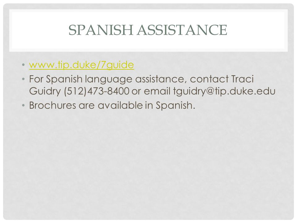 Spanish Assistance www.tip.duke/7guide