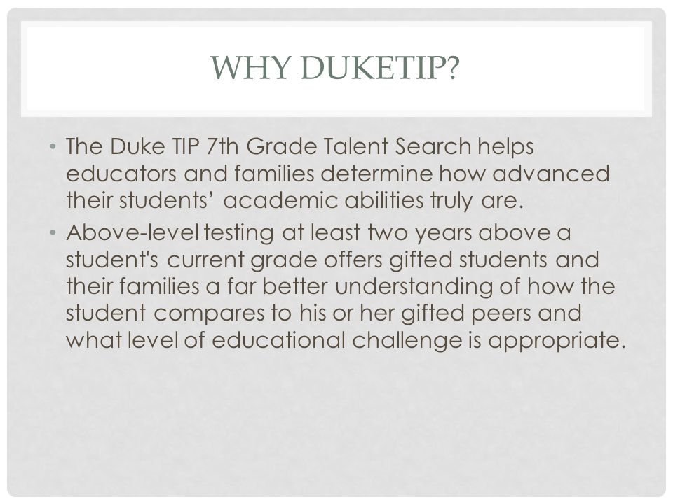 Why DukeTip The Duke TIP 7th Grade Talent Search helps educators and families determine how advanced their students' academic abilities truly are.