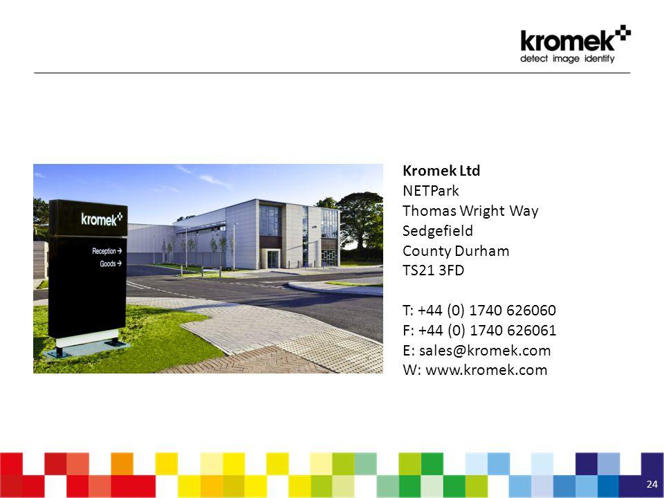 Kromek Ltd NETPark. Thomas Wright Way. Sedgefield. County Durham. TS21 3FD. T: +44 (0) 1740 626060.