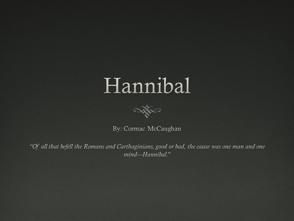 Hannibal By: Cormac McCaughan