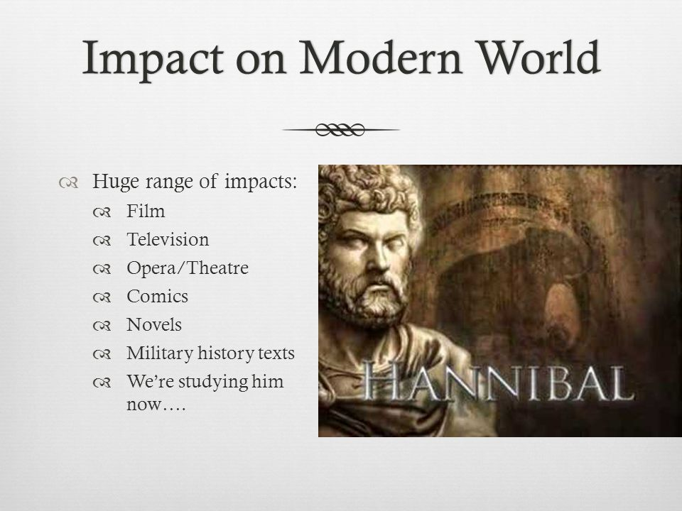 Impact on Modern World Huge range of impacts: Film Television