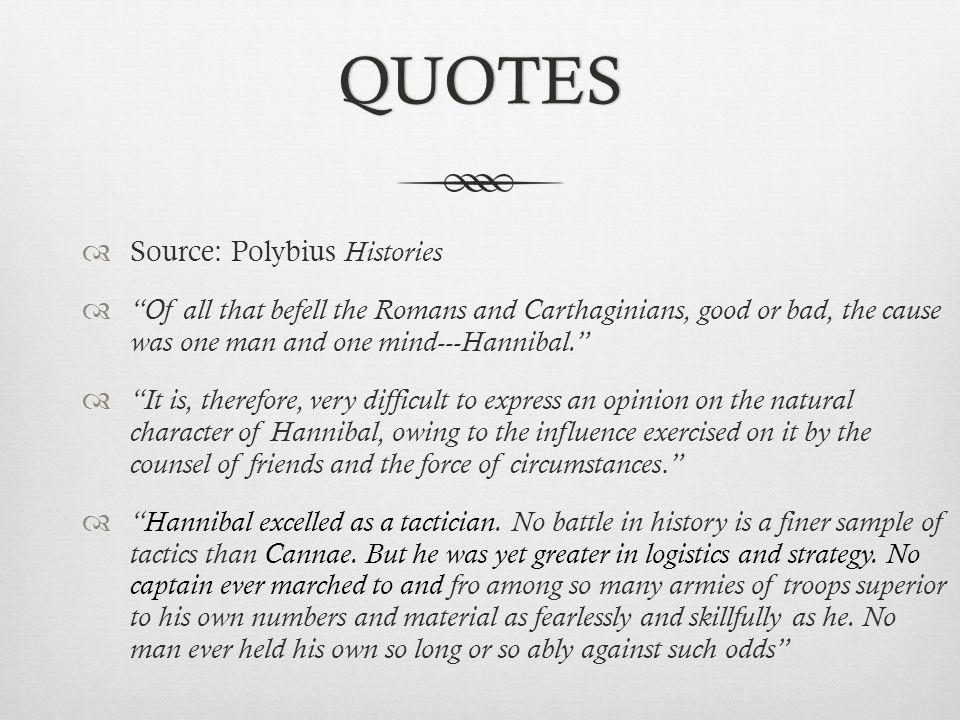 QUOTES Source: Polybius Histories