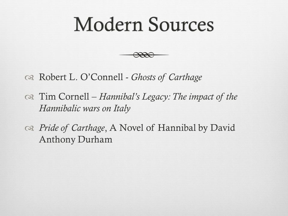Modern Sources Robert L. O'Connell - Ghosts of Carthage