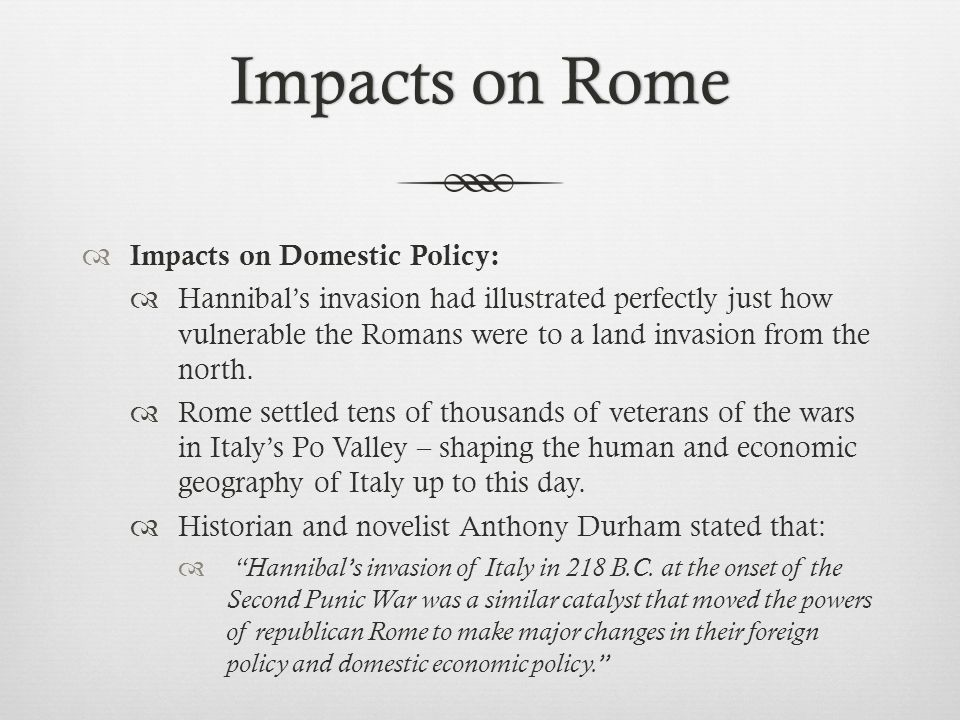 Impacts on Rome Impacts on Domestic Policy: