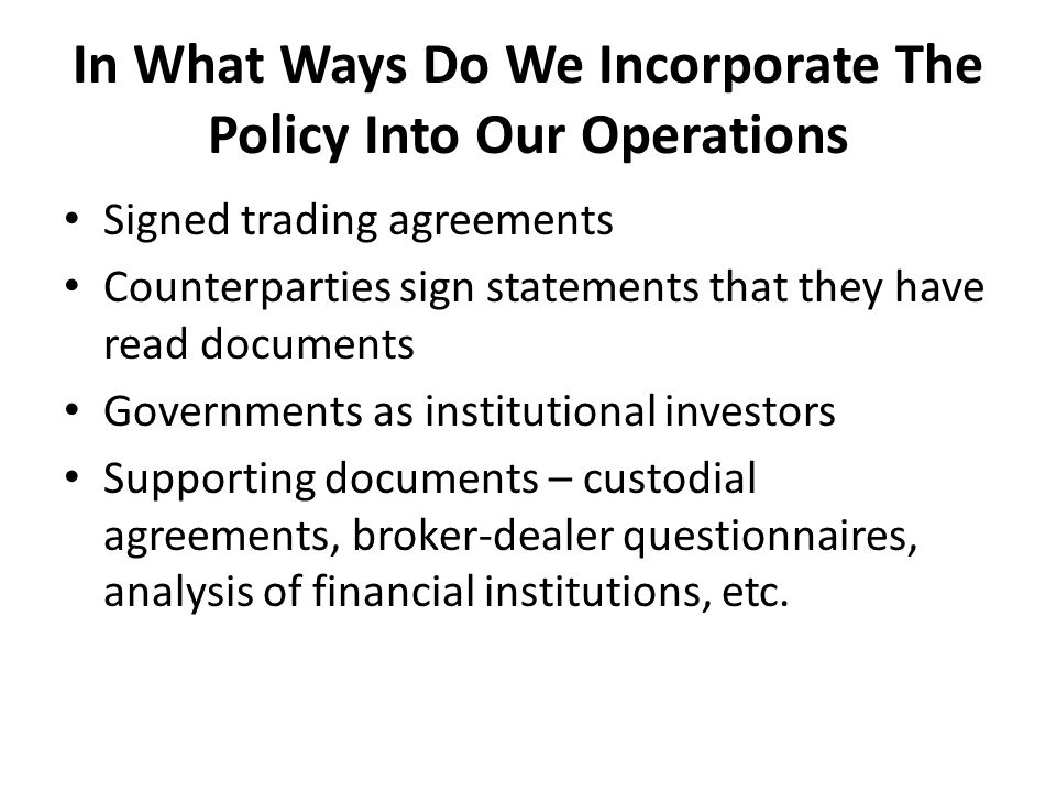 In What Ways Do We Incorporate The Policy Into Our Operations