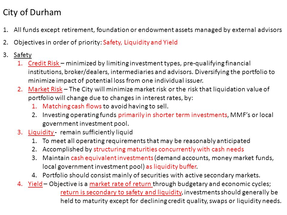 City of Durham All funds except retirement, foundation or endowment assets managed by external advisors.
