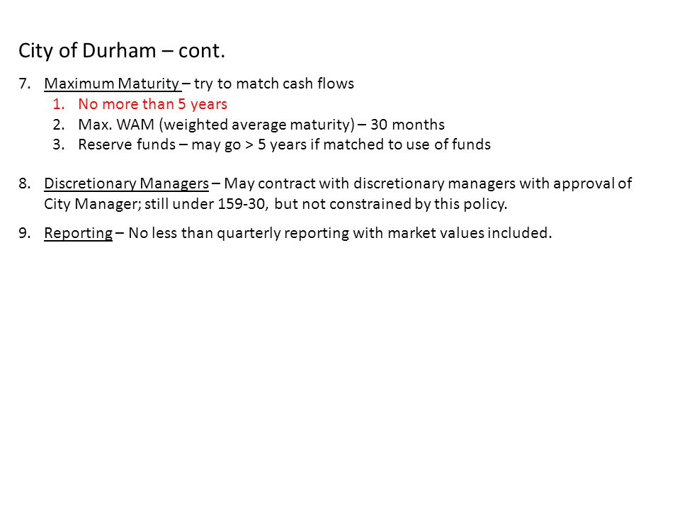 City of Durham – cont. Maximum Maturity – try to match cash flows