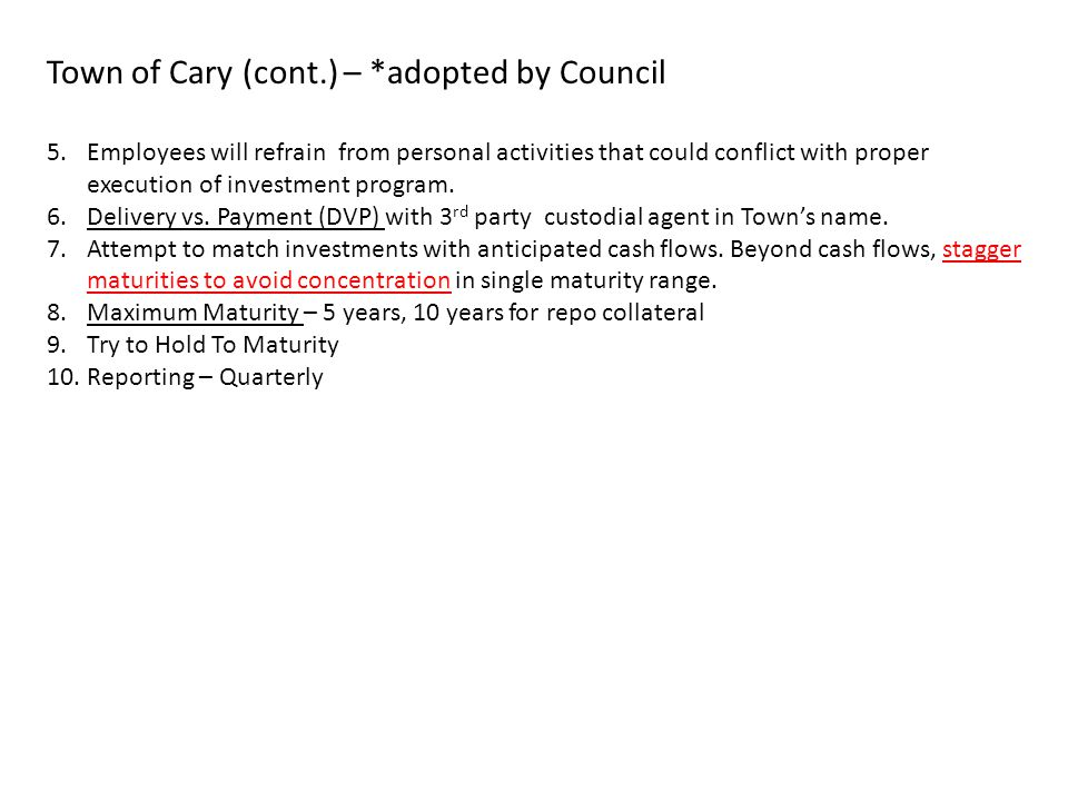 Town of Cary (cont.) – *adopted by Council