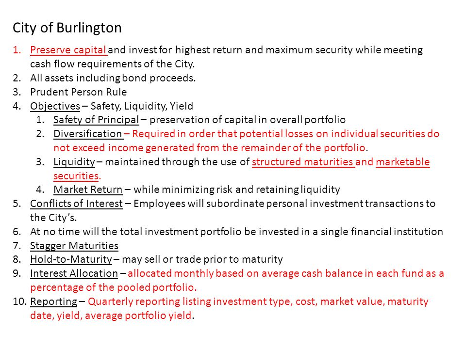 City of Burlington Preserve capital and invest for highest return and maximum security while meeting cash flow requirements of the City.