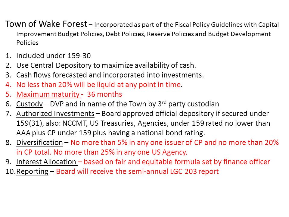 Town of Wake Forest – Incorporated as part of the Fiscal Policy Guidelines with Capital Improvement Budget Policies, Debt Policies, Reserve Policies and Budget Development Policies
