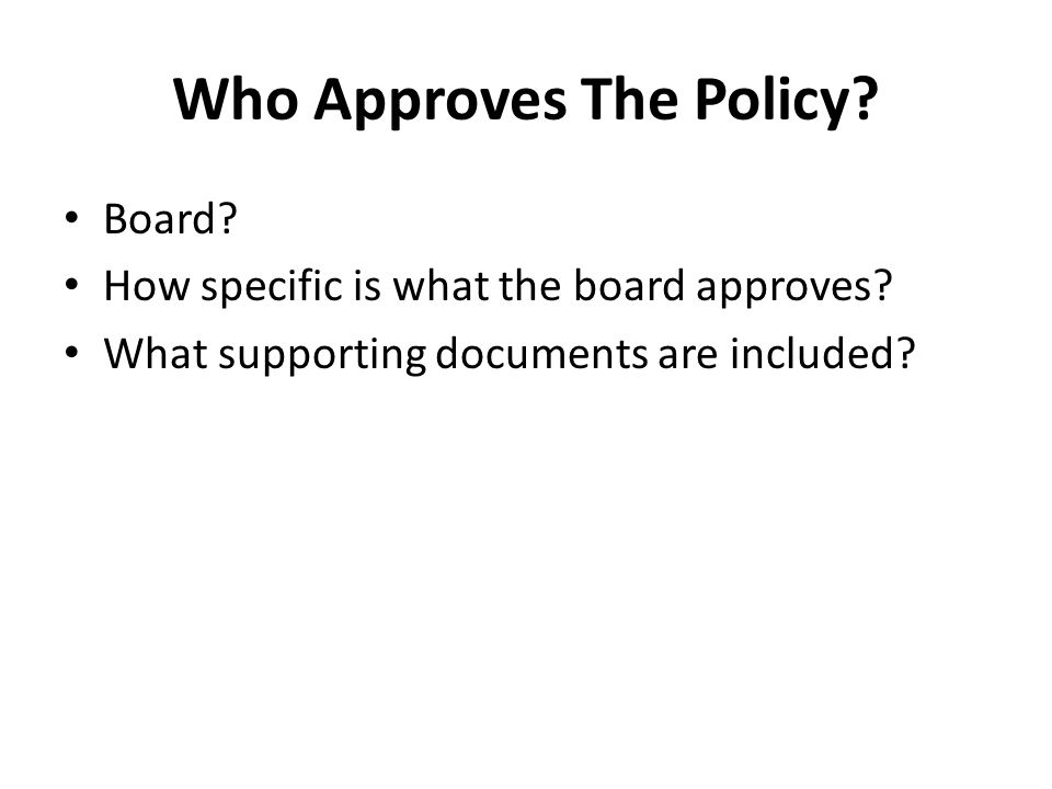 Who Approves The Policy