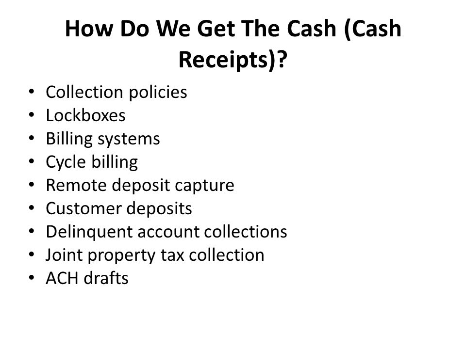 How Do We Get The Cash (Cash Receipts)