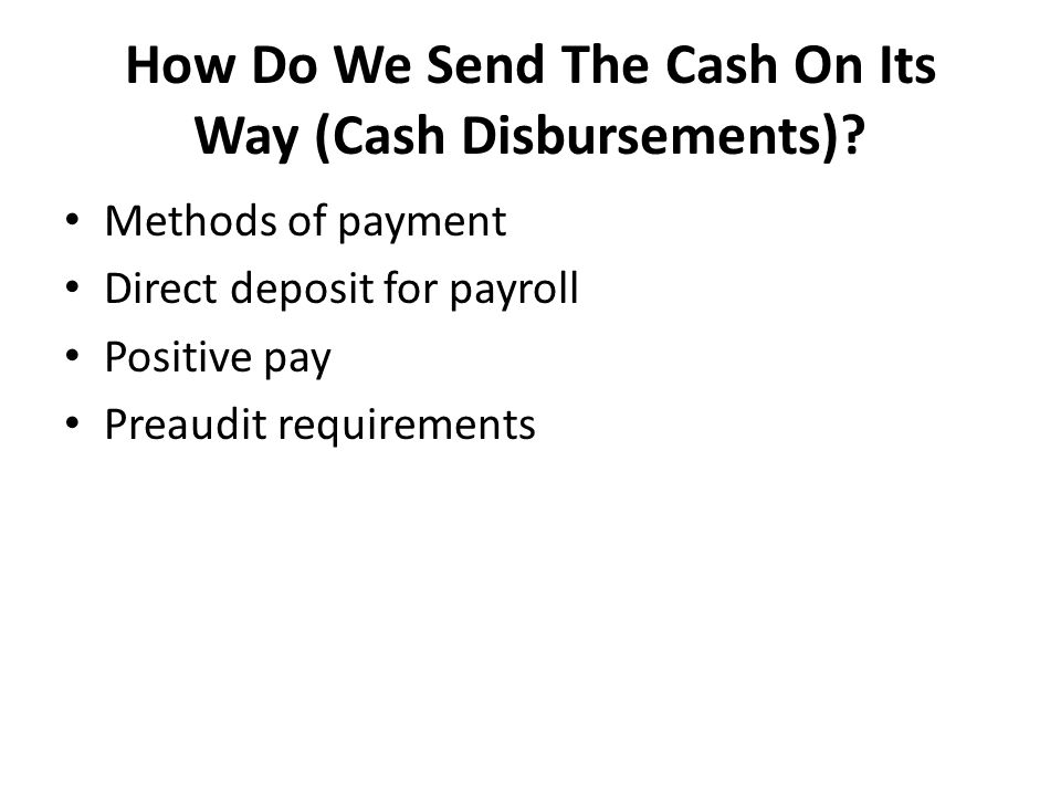 How Do We Send The Cash On Its Way (Cash Disbursements)