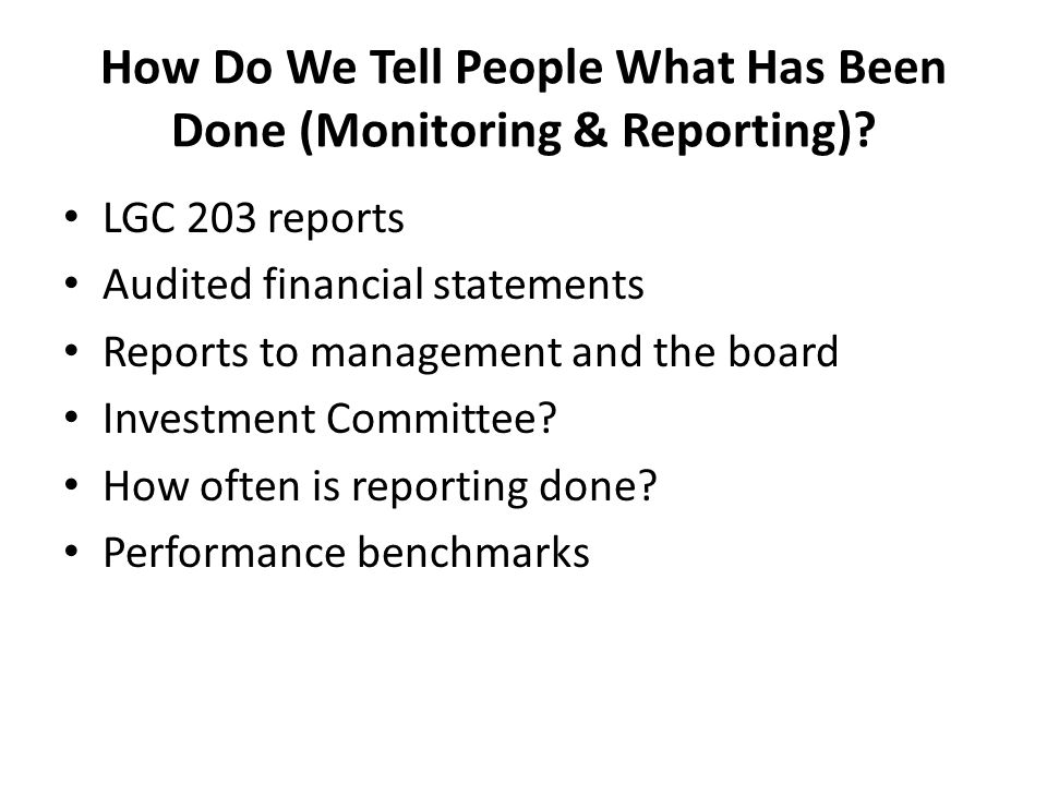 How Do We Tell People What Has Been Done (Monitoring & Reporting)