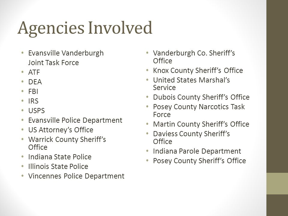 Agencies Involved Evansville Vanderburgh Joint Task Force ATF DEA FBI