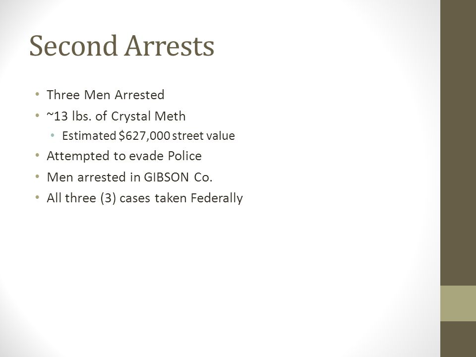 Second Arrests Three Men Arrested ~13 lbs. of Crystal Meth