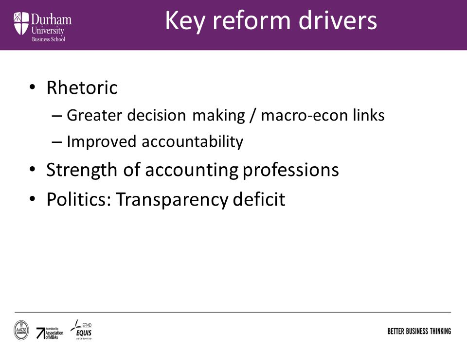 Key reform drivers Rhetoric Strength of accounting professions