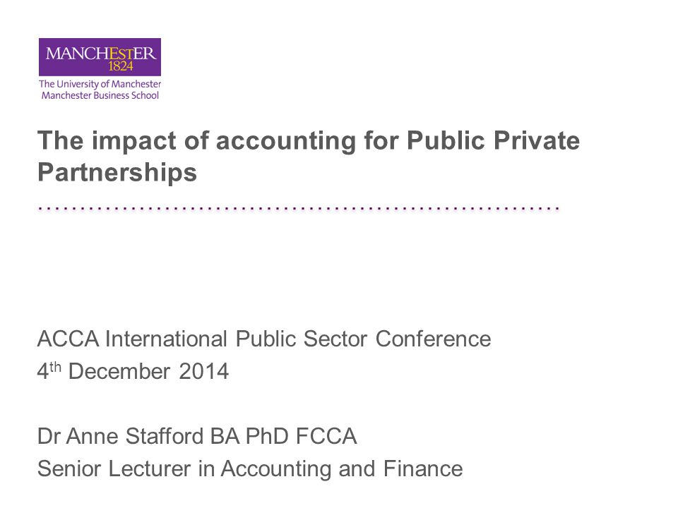 The impact of accounting for Public Private Partnerships