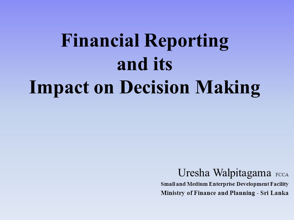 Financial Reporting and its Impact on Decision Making