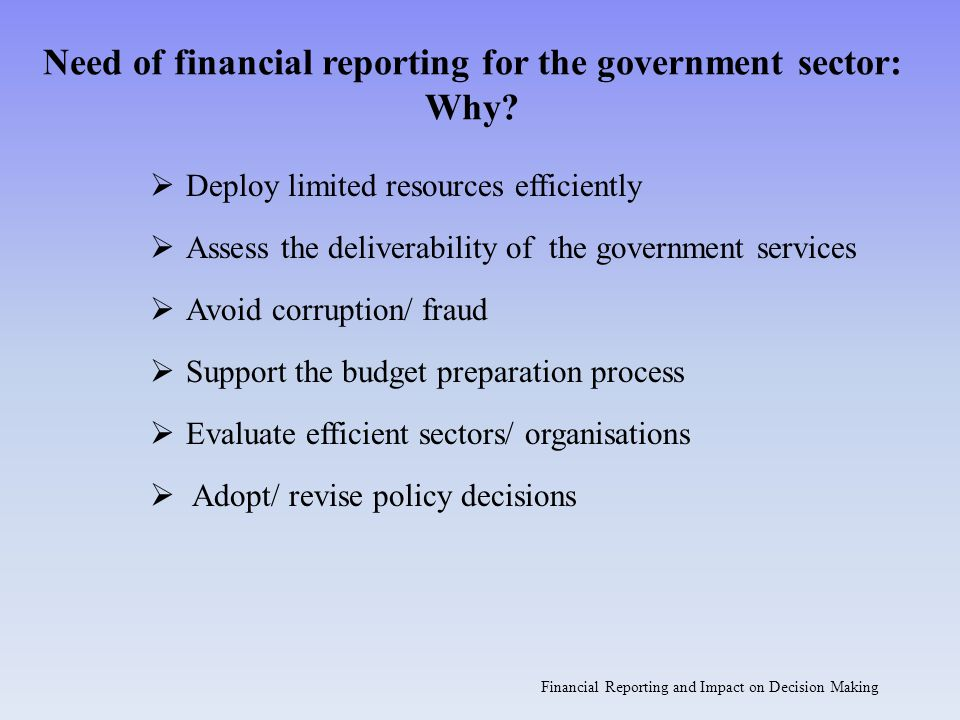 Need of financial reporting for the government sector: Why
