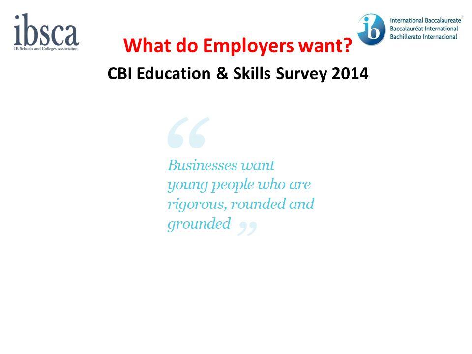 What do Employers want CBI Education & Skills Survey 2014
