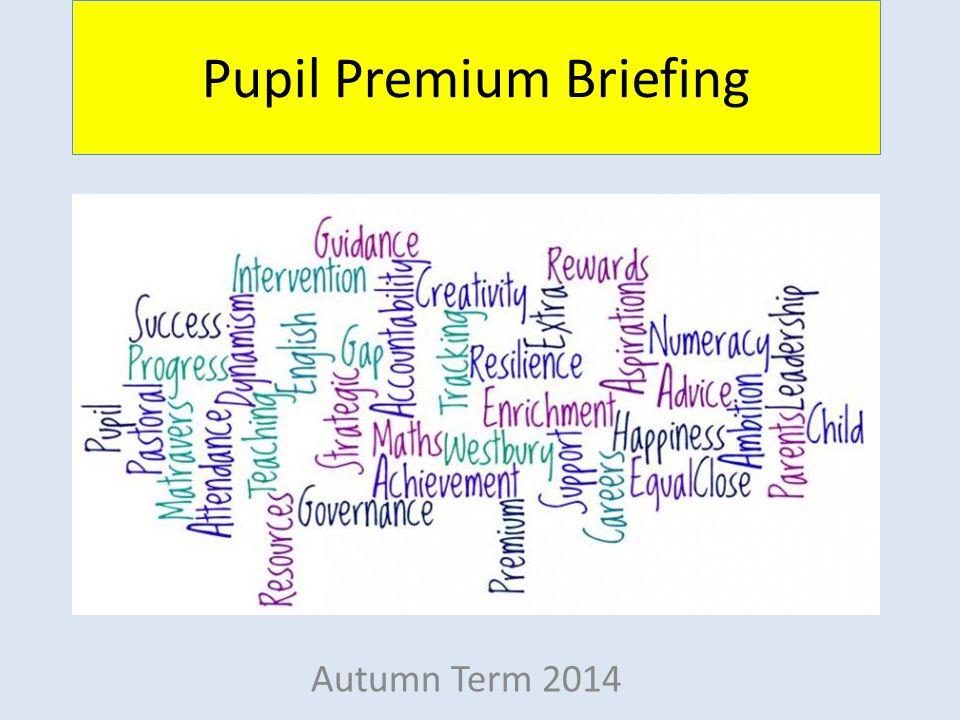 Pupil Premium Briefing