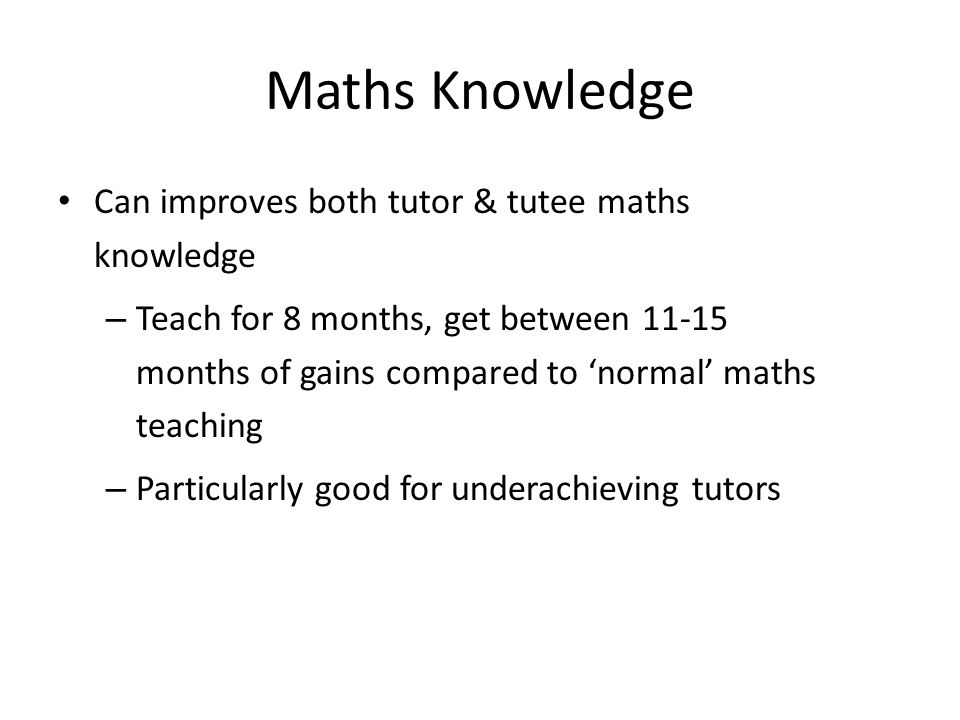 Maths Knowledge Can improves both tutor & tutee maths knowledge