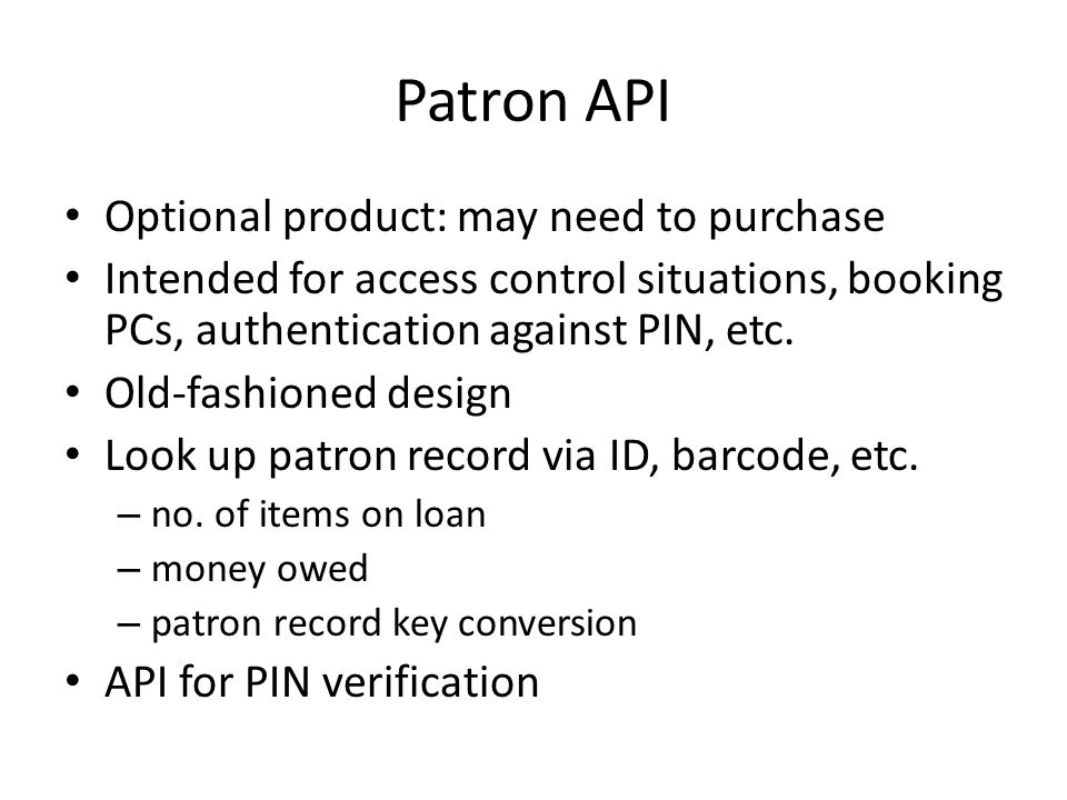 Patron API Optional product: may need to purchase
