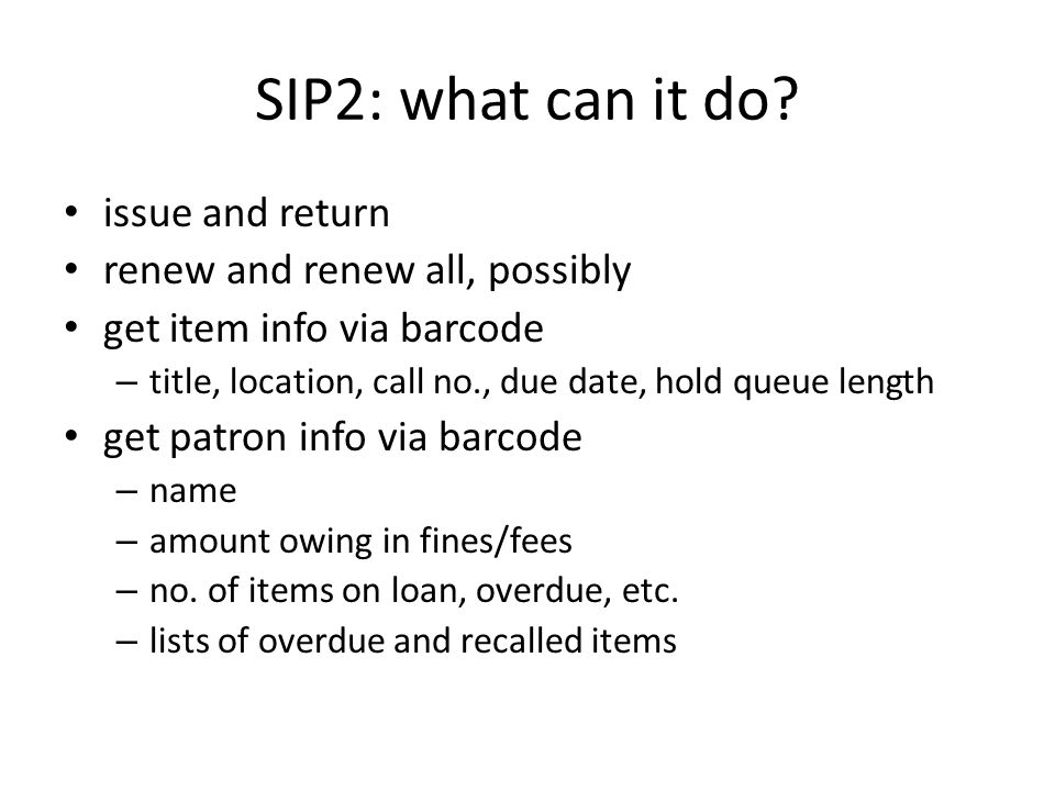 SIP2: what can it do issue and return renew and renew all, possibly