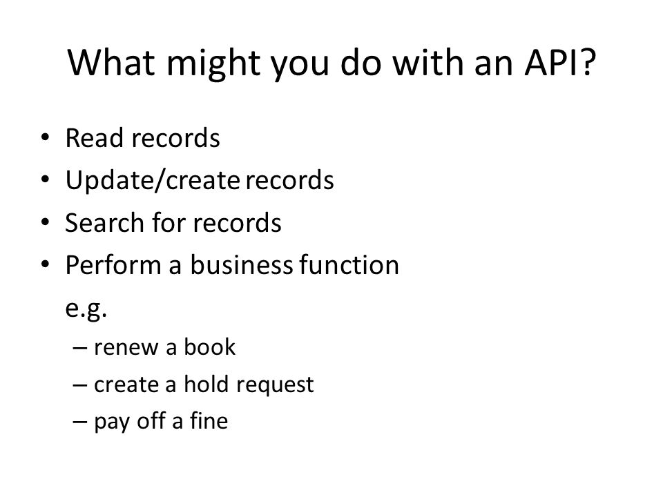 What might you do with an API
