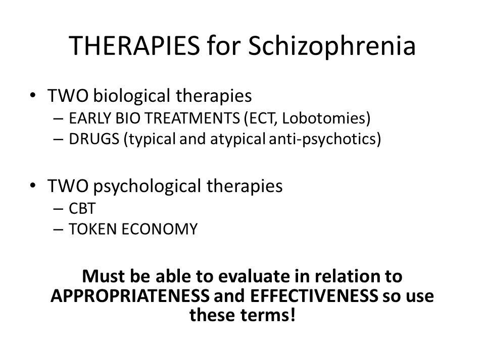 THERAPIES for Schizophrenia