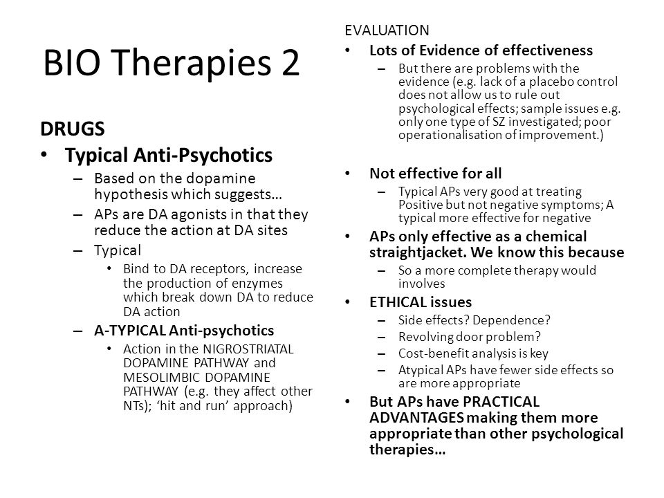 BIO Therapies 2 DRUGS Typical Anti-Psychotics EVALUATION