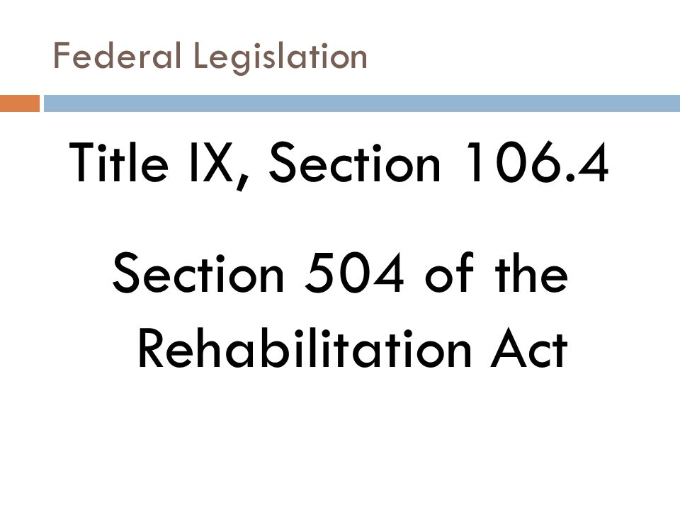 Title IX, Section 106.4 Section 504 of the Rehabilitation Act