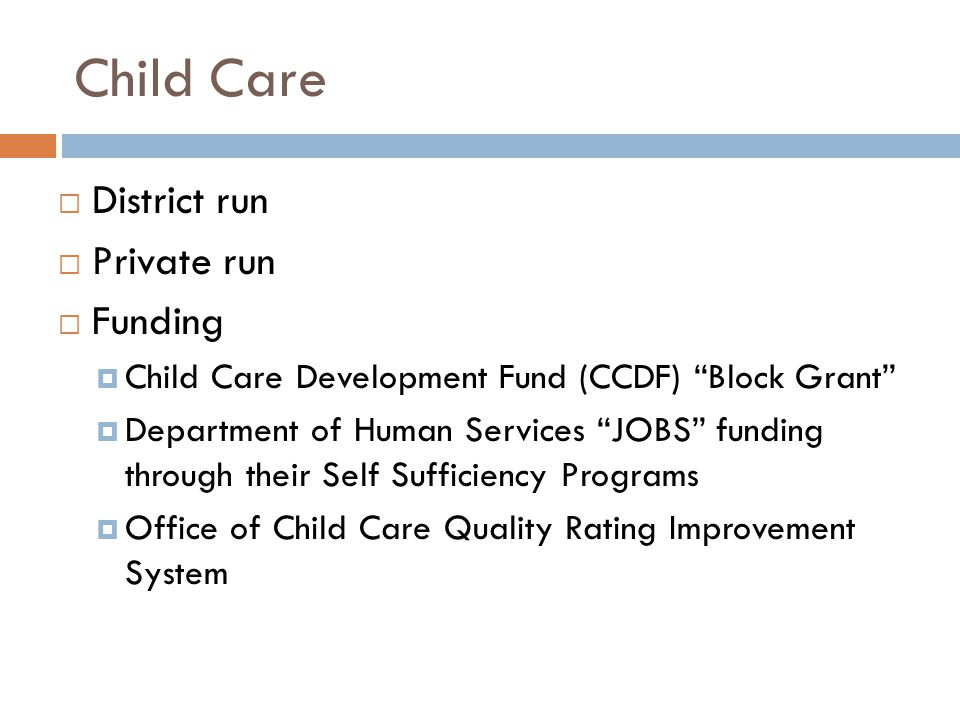 Child Care District run Private run Funding