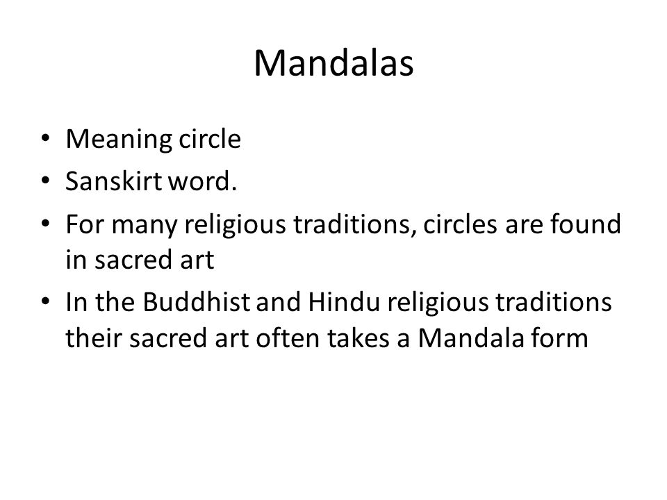 Mandalas Meaning circle Sanskirt word.