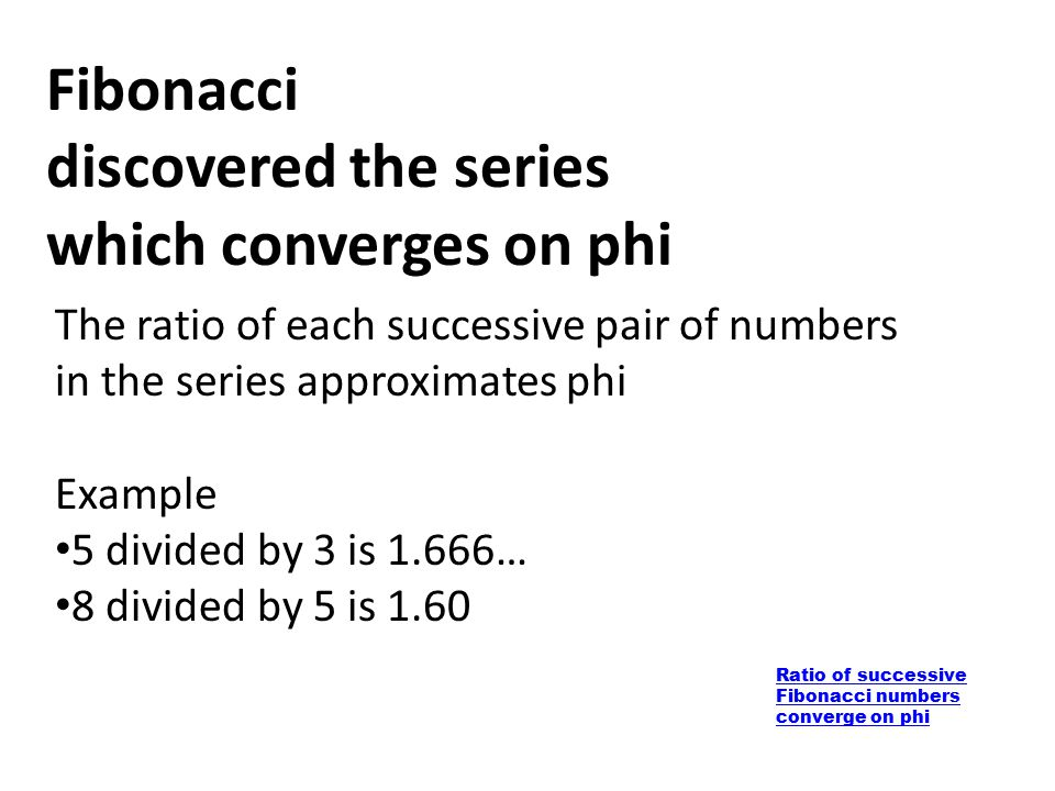 Fibonacci discovered the series which converges on phi