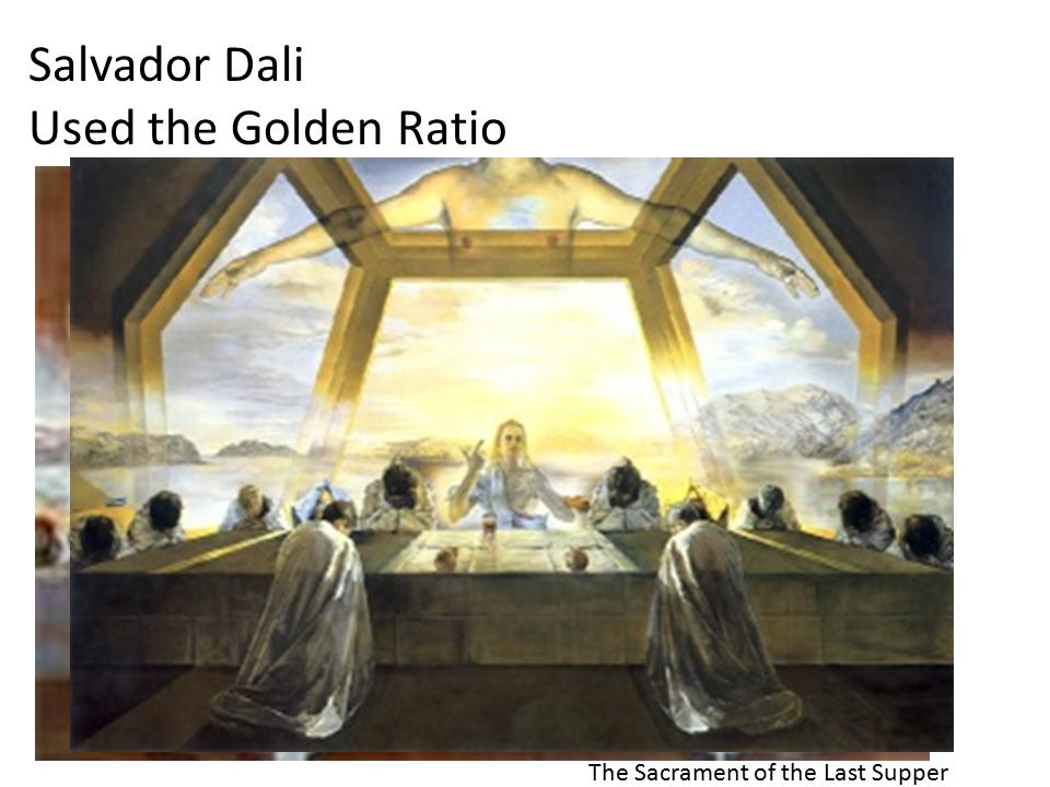 Salvador Dali Used the Golden Ratio The Sacrament of the Last Supper